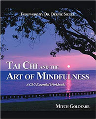 Tai Chi and the Art of Mindfulness - A Ch'i Essential Workbook - Tai Chi Arts School - Downingtown, Exton, West Chester, PA